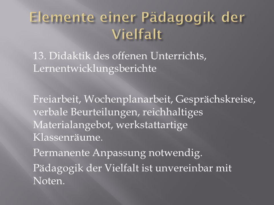 13. Didaktik des offenen Unterrichts, Lernentwicklungsberichte Freiarbeit, Wochenplanarbeit, Gesprächskreise, verbale Beurteilungen, reichhaltiges Mat