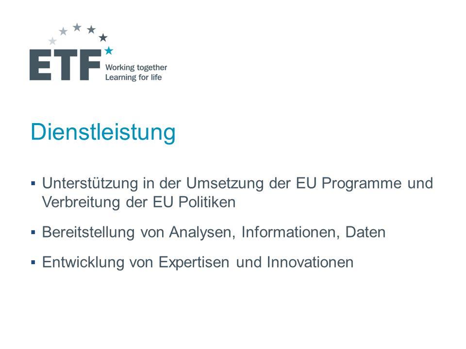 Dienstleistung Unterstützung in der Umsetzung der EU Programme und Verbreitung der EU Politiken Bereitstellung von Analysen, Informationen, Daten Entw