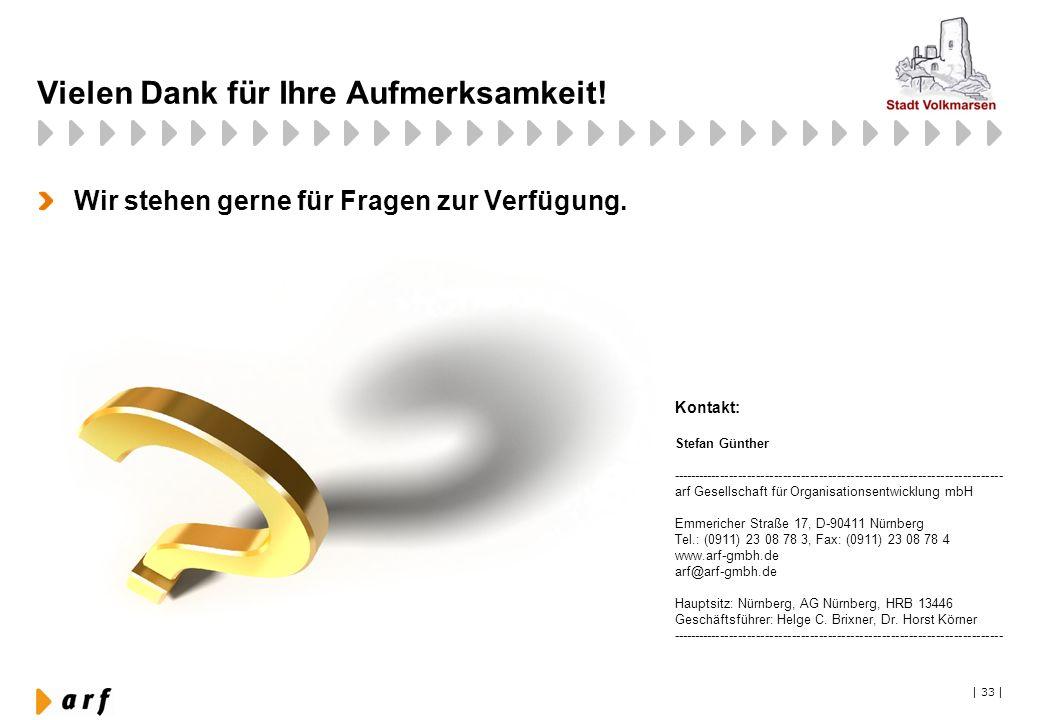   33   Vielen Dank für Ihre Aufmerksamkeit! Wir stehen gerne für Fragen zur Verfügung. Kontakt: Stefan Günther ---------------------------------------
