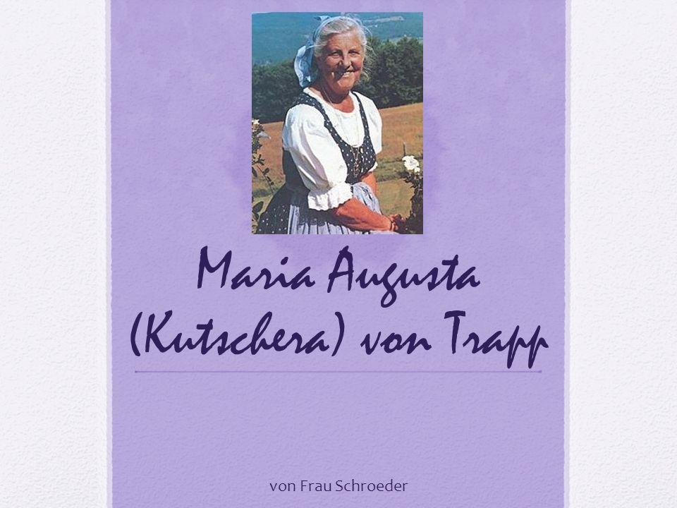 Maria Augusta (Kutschera) von Trapp von Frau Schroeder