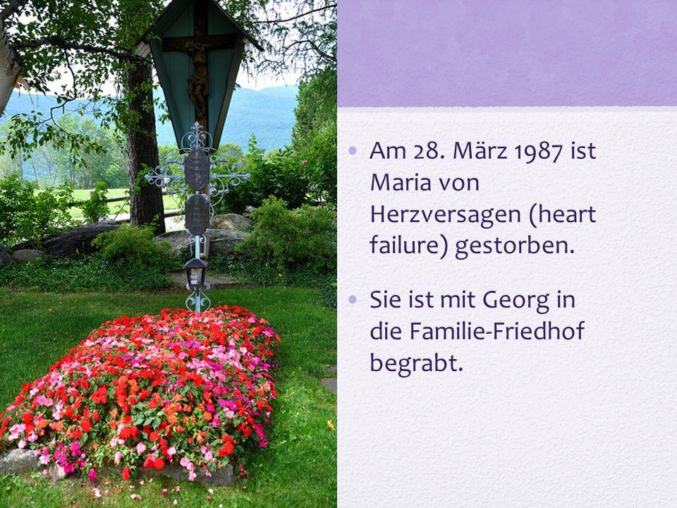 Am 28.März 1987 ist Maria von Herzversagen (heart failure) gestorben.