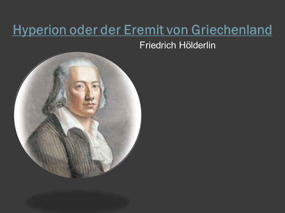 Hyperion oder der Eremit von Griechenland Friedrich Hölderlin