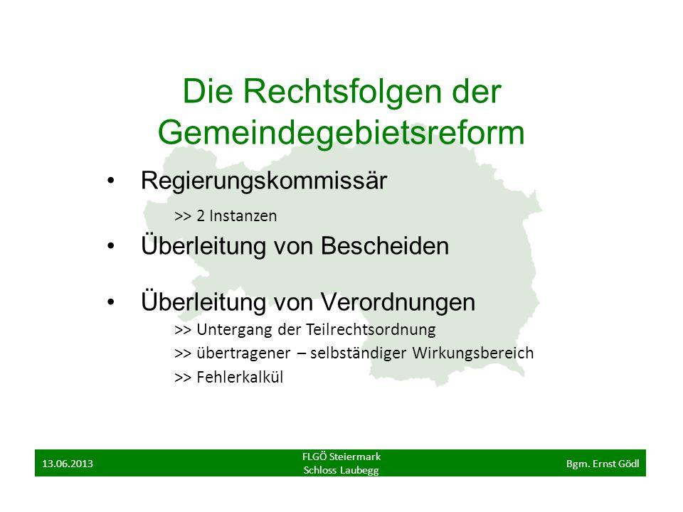 Die Rechtsfolgen der Gemeindegebietsreform Regierungskommissär >> 2 Instanzen Überleitung von Bescheiden Überleitung von Verordnungen >> Untergang der
