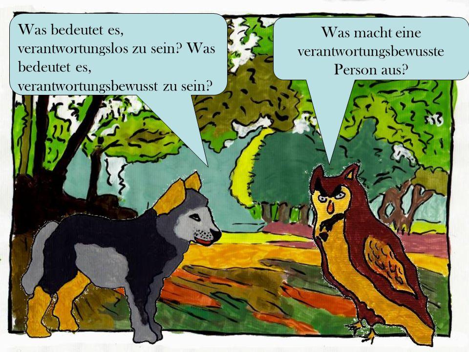 Was macht eine verantwortungsbewusste Person aus? Was bedeutet es, verantwortungslos zu sein? Was bedeutet es, verantwortungsbewusst zu sein?