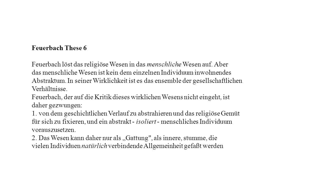 Feuerbach These 6 Feuerbach löst das religiöse Wesen in das menschliche Wesen auf.