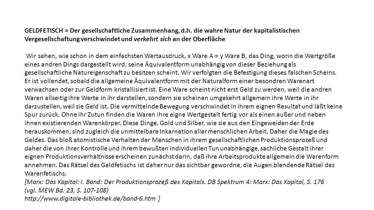 GELDFETISCH = Der gesellschaftliche Zusammenhang, d.h.