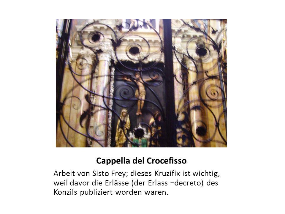 Cappella del Crocefisso Arbeit von Sisto Frey; dieses Kruzifix ist wichtig, weil davor die Erlässe (der Erlass =decreto) des Konzils publiziert worden