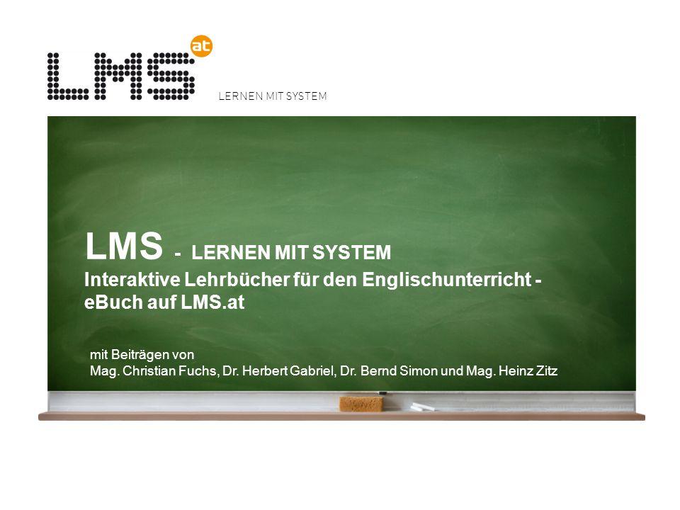LERNEN MIT SYSTEM LMS - LERNEN MIT SYSTEM Interaktive Lehrbücher für den Englischunterricht - eBuch auf LMS.at mit Beiträgen von Mag. Christian Fuchs,