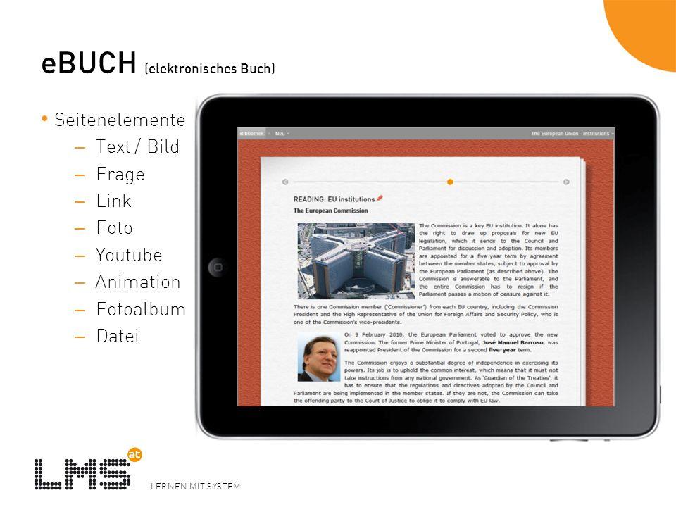 LERNEN MIT SYSTEM eBUCH (elektronisches Buch) Seitenelemente – Text / Bild – Frage – Link – Foto – Youtube – Animation – Fotoalbum – Datei