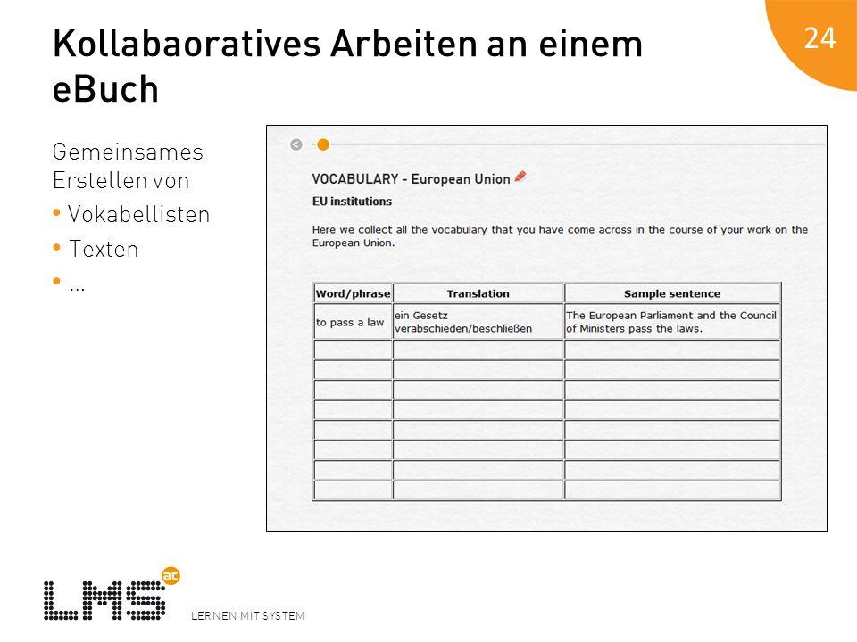 LERNEN MIT SYSTEM Kollabaoratives Arbeiten an einem eBuch Gemeinsames Erstellen von Vokabellisten Texten … 24