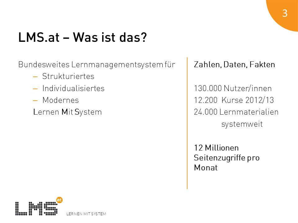 LERNEN MIT SYSTEM LMS.at – Was ist das? Bundesweites Lernmanagementsystem für – Strukturiertes – Individualisiertes – Modernes Lernen Mit System Zahle