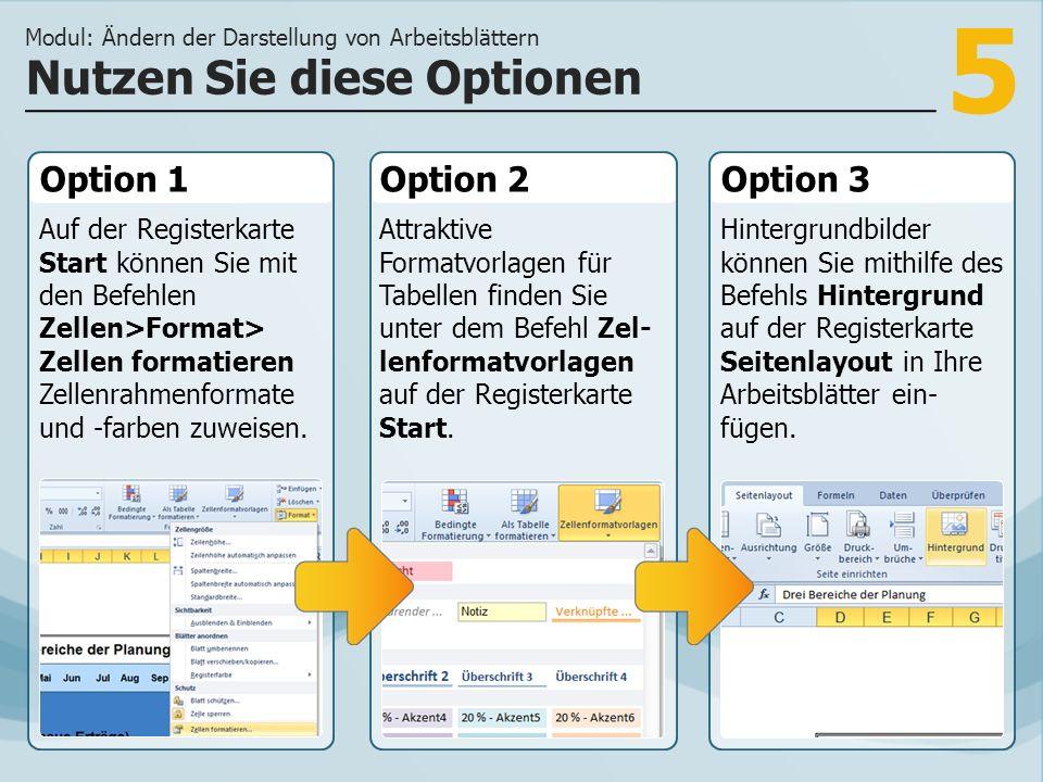 5 Option 1 Auf der Registerkarte Start können Sie mit den Befehlen Zellen>Format> Zellen formatieren Zellenrahmenformate und -farben zuweisen. Option