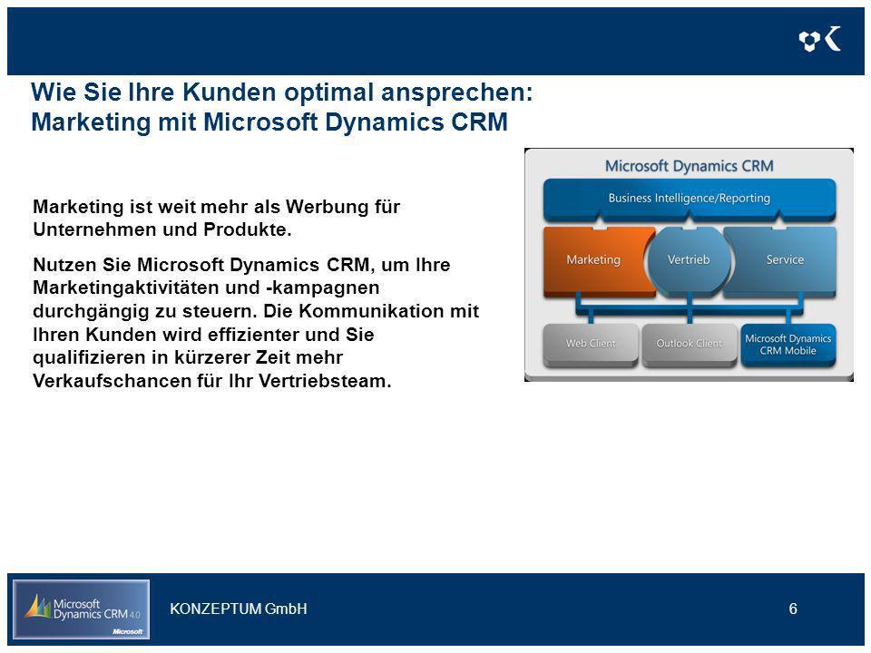 Wie Sie Ihre Kunden optimal ansprechen: Marketing mit Microsoft Dynamics CRM 6 Marketing ist weit mehr als Werbung für Unternehmen und Produkte. Nutze