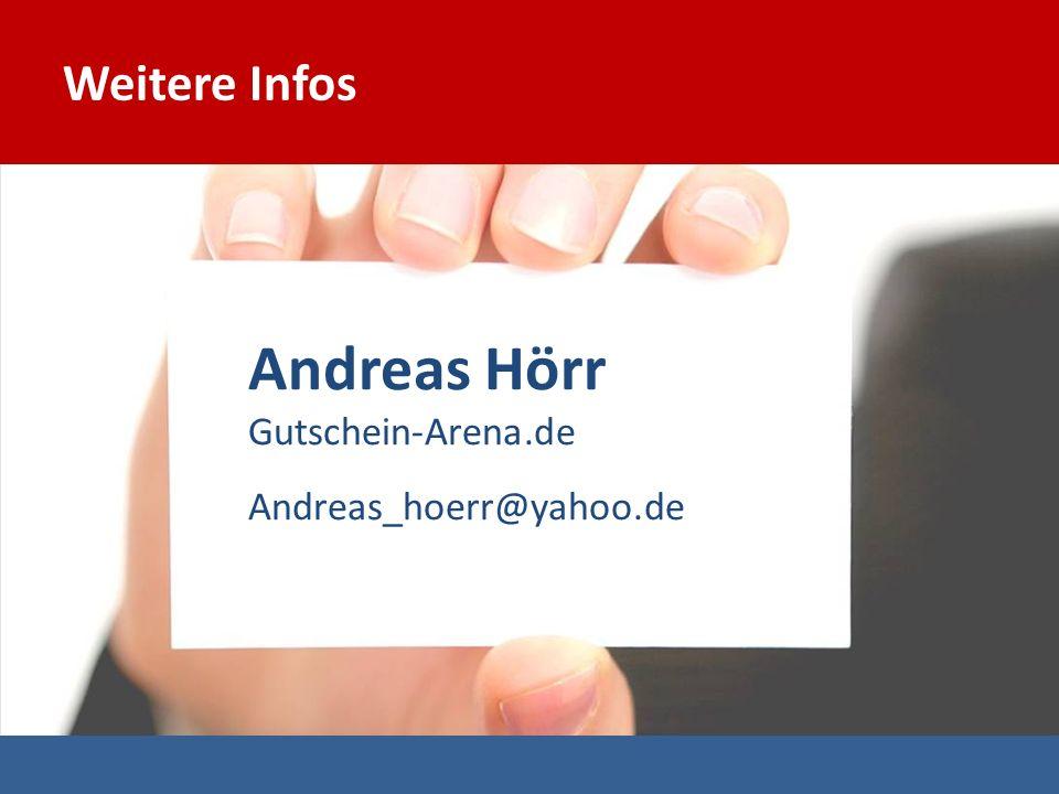 Andreas Hörr Gutschein-Arena.de Andreas_hoerr@yahoo.de Weitere Infos