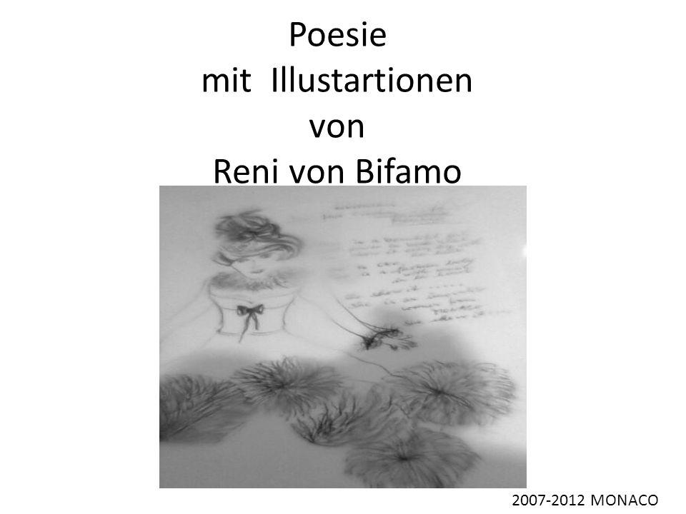 Poesie mit Illustartionen von Reni von Bifamo 2007-2012 MONACO