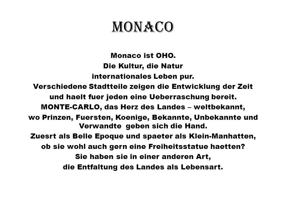 monaco Monaco ist OHO. Die Kultur, die Natur internationales Leben pur.