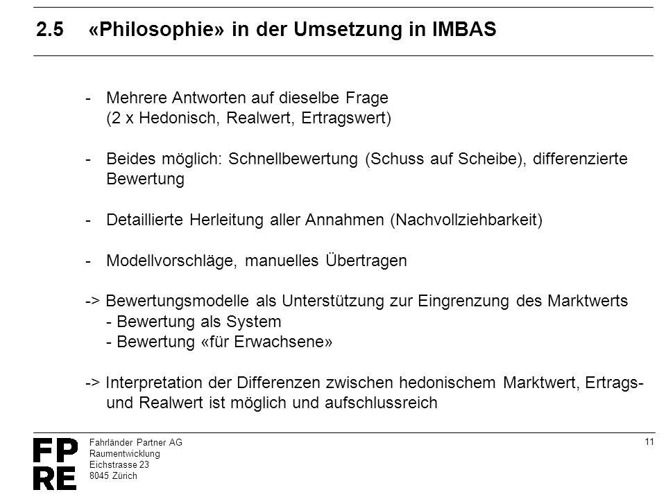 11 Fahrländer Partner AG Raumentwicklung Eichstrasse 23 8045 Zürich 2.5«Philosophie» in der Umsetzung in IMBAS -Mehrere Antworten auf dieselbe Frage (