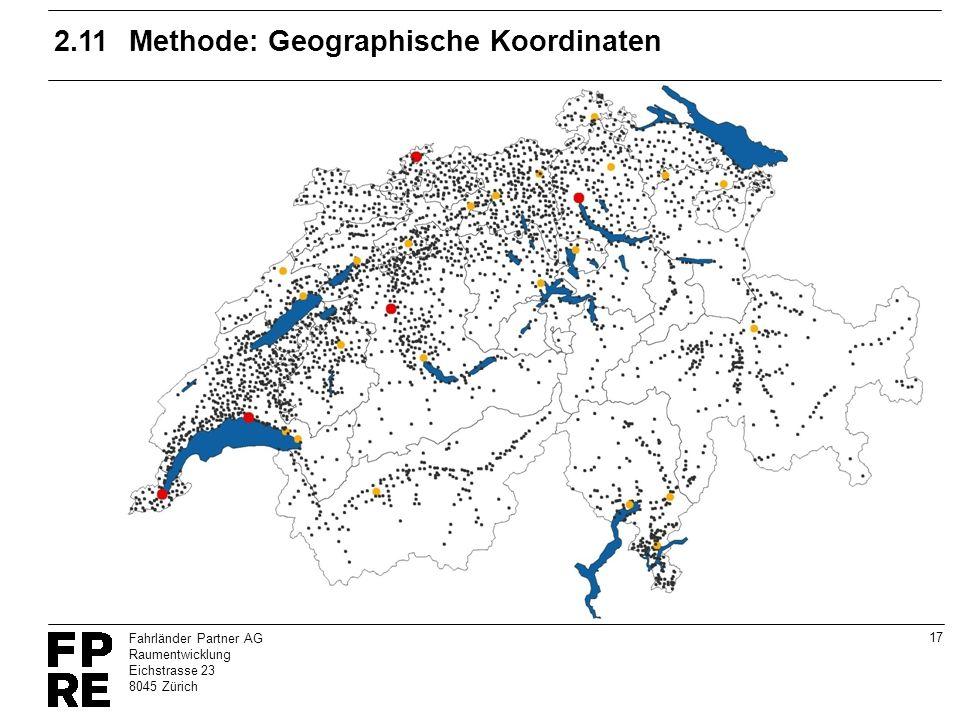 17 Fahrländer Partner AG Raumentwicklung Eichstrasse 23 8045 Zürich 2.11Methode: Geographische Koordinaten