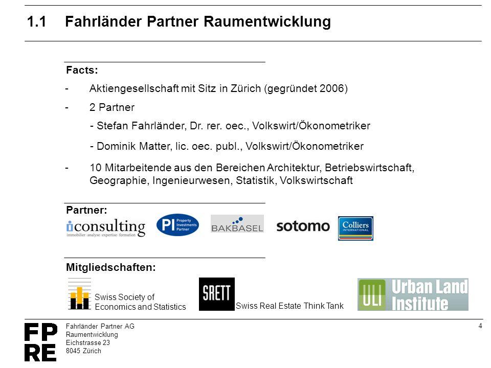 5 Fahrländer Partner AG Raumentwicklung Eichstrasse 23 8045 Zürich 1.2Daten, Modelle und Dienstleistungen Immobilienbewertung - Entwicklungsprojekte - Mehrwertberechnungen - Enteignungsentschädigungen - Spezialliegenschaften (z.B.