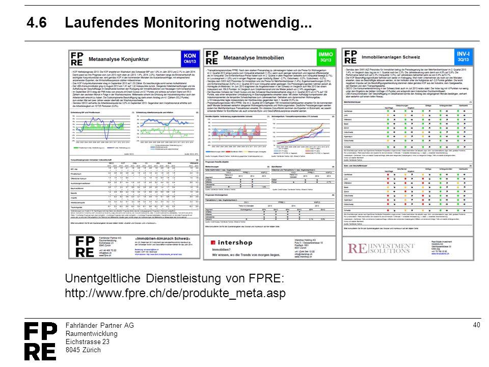 40 Fahrländer Partner AG Raumentwicklung Eichstrasse 23 8045 Zürich 4.6Laufendes Monitoring notwendig... Unentgeltliche Dienstleistung von FPRE: http: