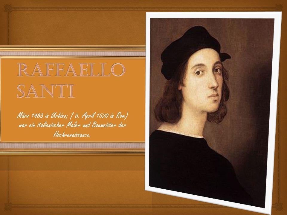 März 1483 in Urbino; 6.
