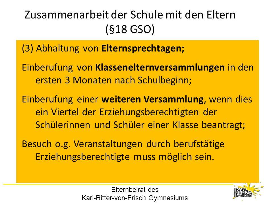 Elternbeirat des Karl-Ritter-von-Frisch Gymnasiums Zusammenarbeit der Schule mit den Eltern (§18 GSO) (3) Abhaltung von Elternsprechtagen; Einberufung
