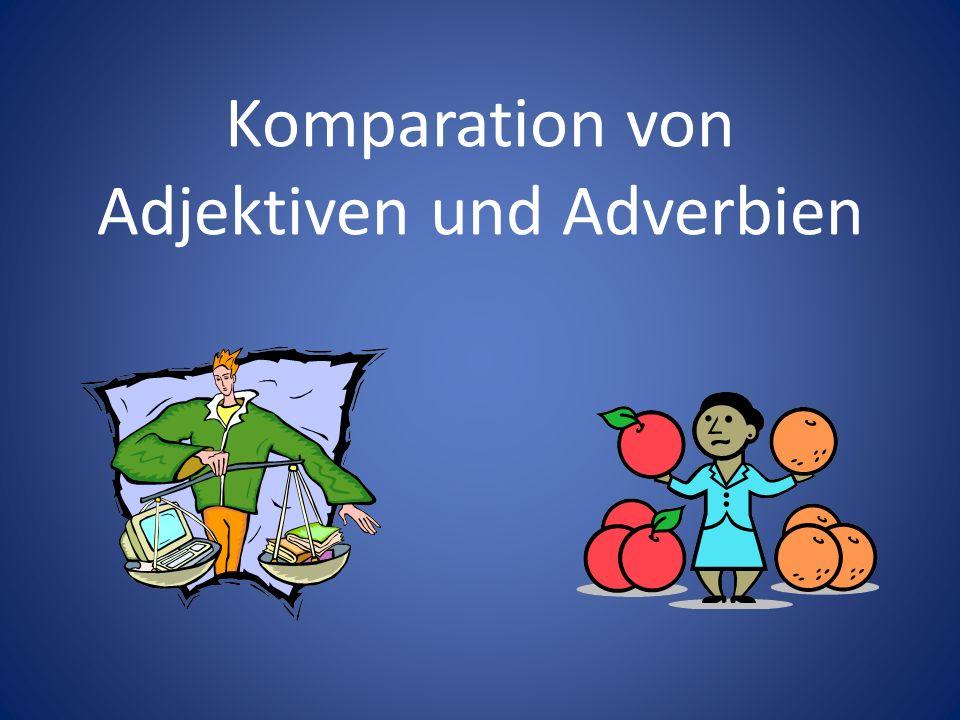 Komparation von Adjektiven und Adverbien