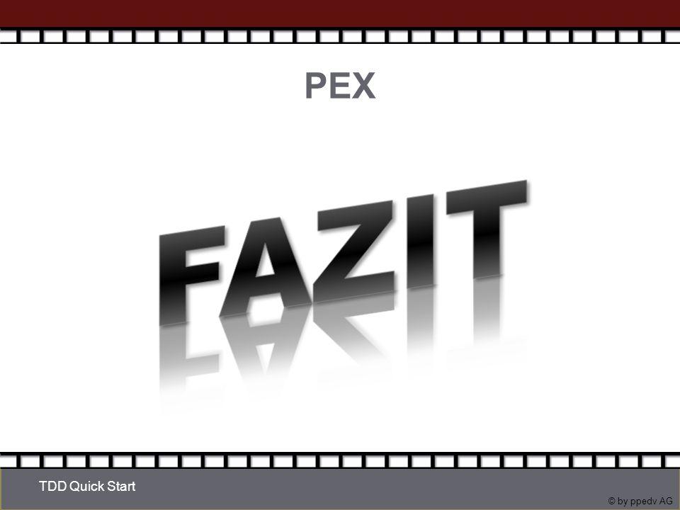 © by ppedv AG PEX TDD Quick Start