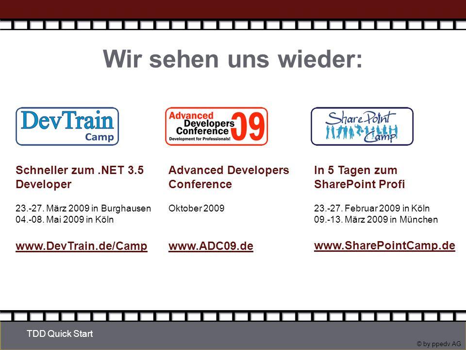 © by ppedv AG Wir sehen uns wieder: Schneller zum.NET 3.5 Developer 23.-27.