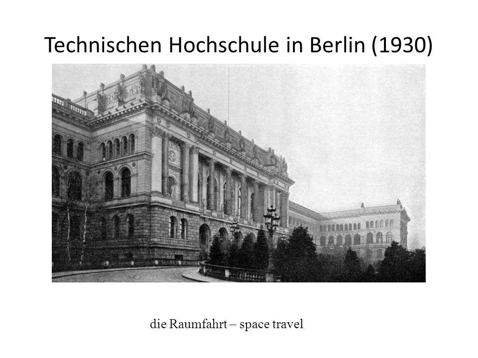Technischen Hochschule in Berlin (1930) die Raumfahrt – space travel