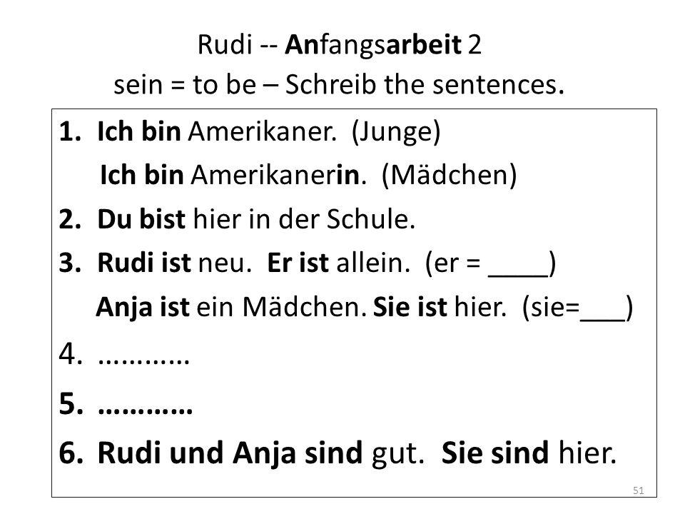 Rudi -- Anfangsarbeit 2 sein = to be – Schreib the sentences.