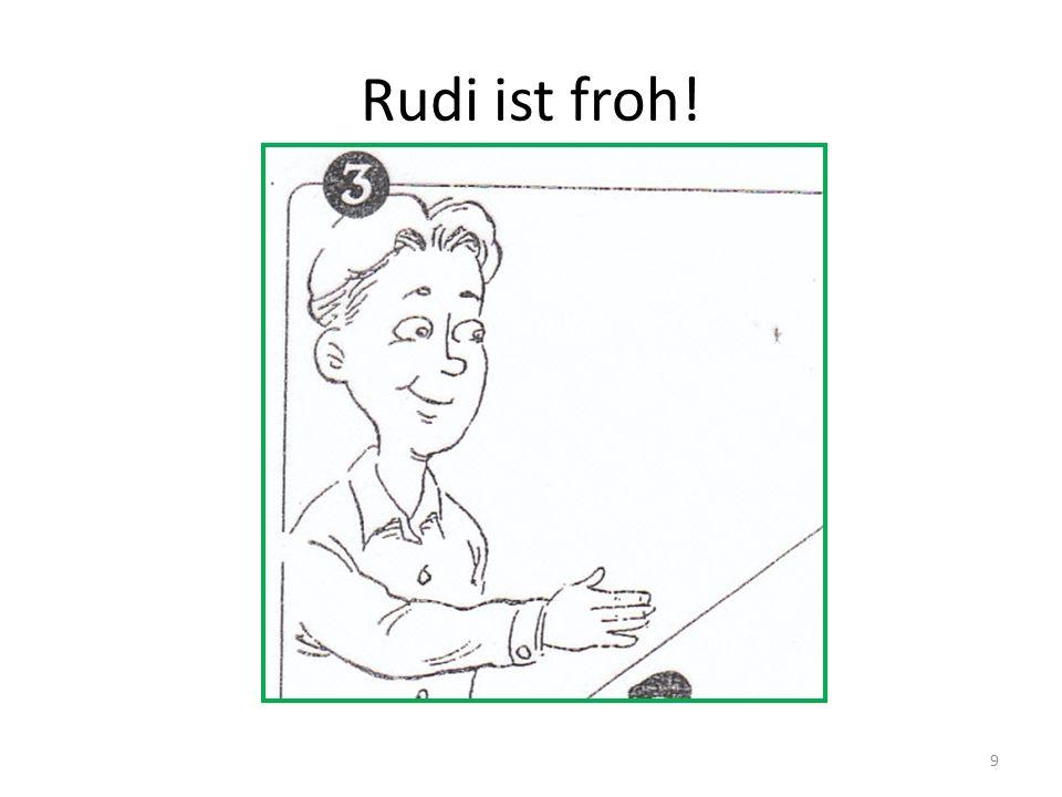 Rudi ist froh! 9
