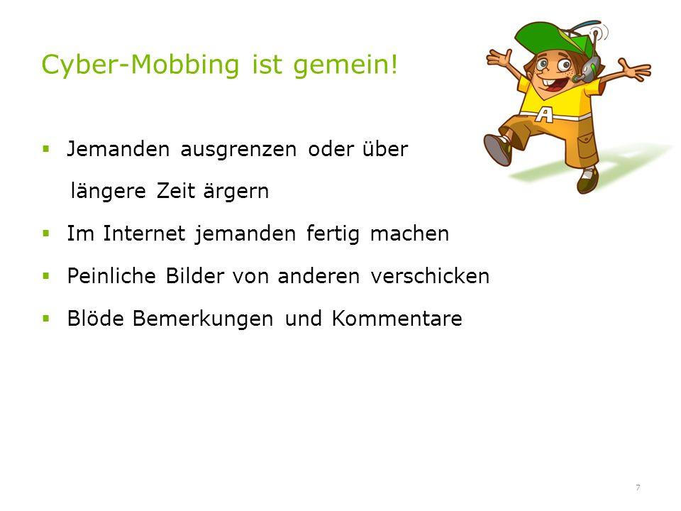 Cyber-Mobbing ist gemein.