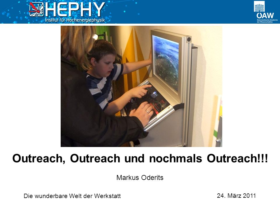 24. März 2011 Markus Oderits Outreach, Outreach und nochmals Outreach!!.