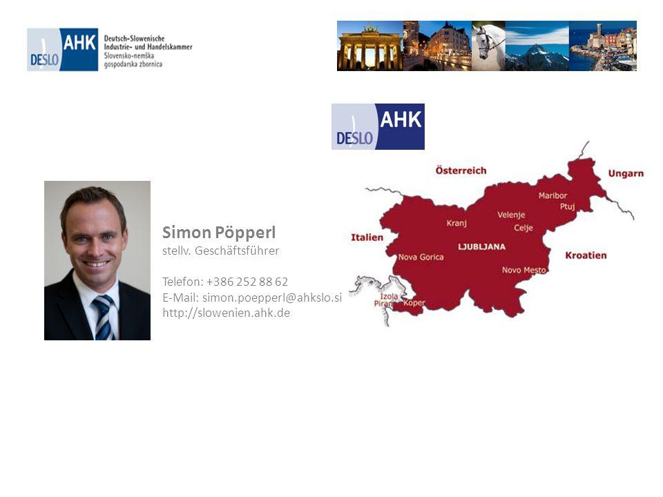 Simon Pöpperl stellv. Geschäftsführer Telefon: +386 252 88 62 E-Mail: simon.poepperl@ahkslo.si http://slowenien.ahk.de