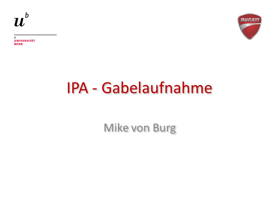 IPA - Gabelaufnahme Mike von Burg
