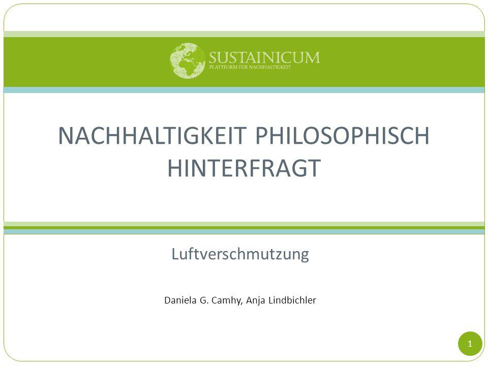 Luftverschmutzung Daniela G. Camhy, Anja Lindbichler NACHHALTIGKEIT PHILOSOPHISCH HINTERFRAGT 1