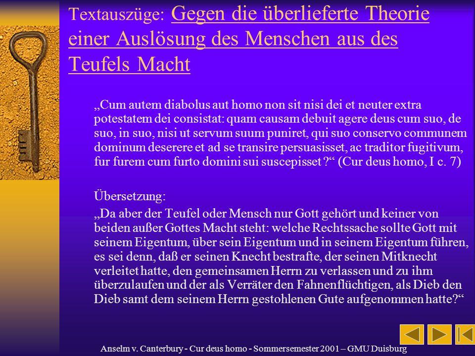 Anselm v. Canterbury - Cur deus homo - Sommersemester 2001 – GMU Duisburg Textauszüge: Gegen die überlieferte Theorie einer Auslösung des Menschen aus