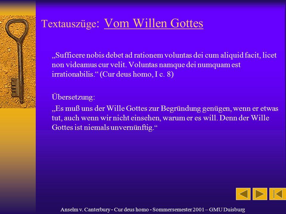 Anselm v. Canterbury - Cur deus homo - Sommersemester 2001 – GMU Duisburg Textauszüge : Vom Willen Gottes Sufficere nobis debet ad rationem voluntas d