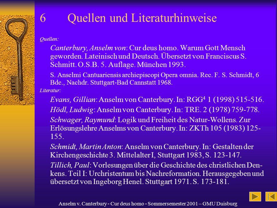 Anselm v. Canterbury - Cur deus homo - Sommersemester 2001 – GMU Duisburg 6Quellen und Literaturhinweise Quellen: Canterbury, Anselm von: Cur deus hom
