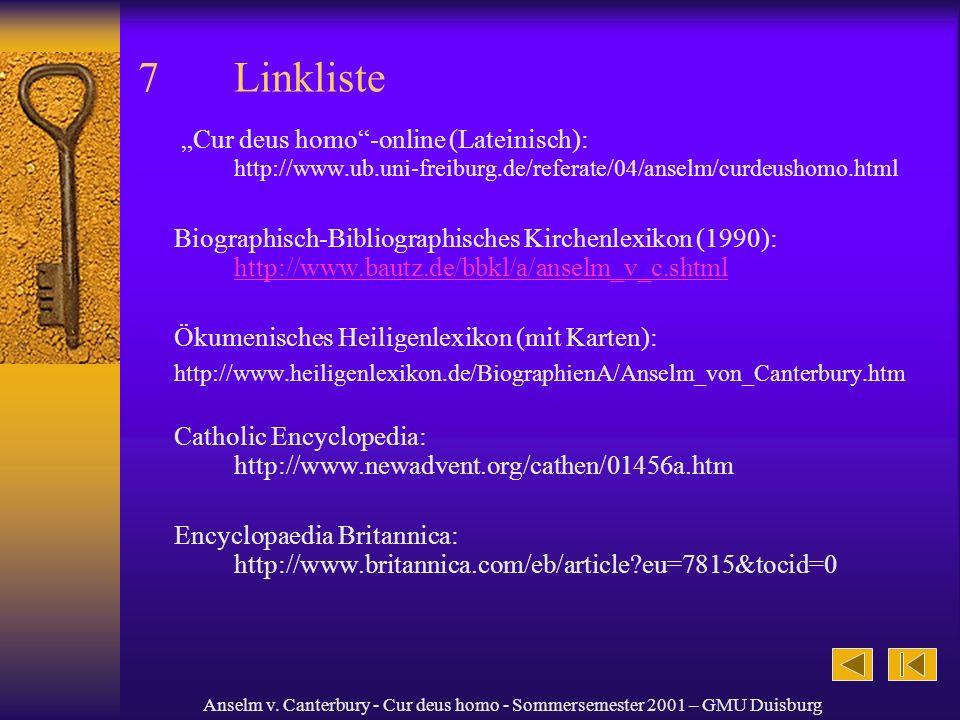 Anselm v. Canterbury - Cur deus homo - Sommersemester 2001 – GMU Duisburg 7Linkliste Cur deus homo-online (Lateinisch): http://www.ub.uni-freiburg.de/