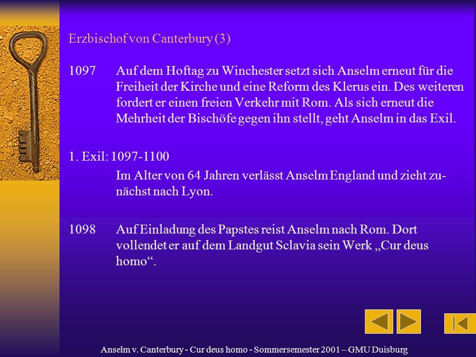 Anselm v. Canterbury - Cur deus homo - Sommersemester 2001 – GMU Duisburg Erzbischof von Canterbury (3) 1097Auf dem Hoftag zu Winchester setzt sich An