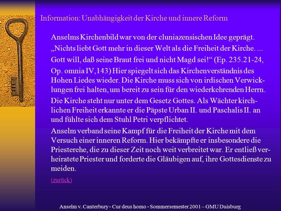 Anselm v. Canterbury - Cur deus homo - Sommersemester 2001 – GMU Duisburg Information: Unabhängigkeit der Kirche und innere Reform Anselms Kirchenbild
