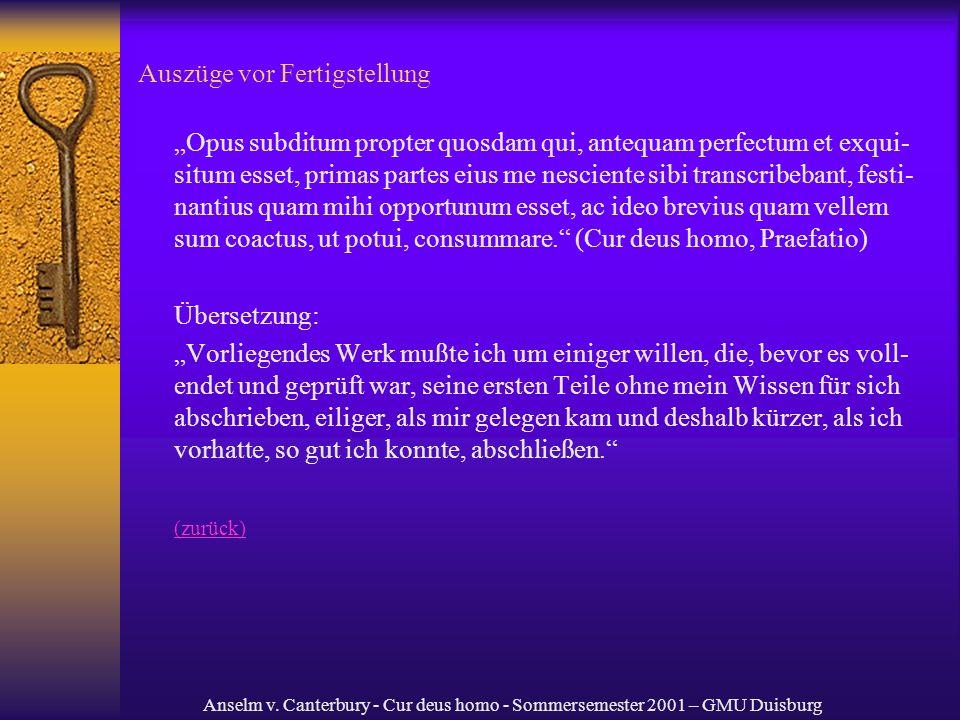 Anselm v. Canterbury - Cur deus homo - Sommersemester 2001 – GMU Duisburg Auszüge vor Fertigstellung Opus subditum propter quosdam qui, antequam perfe