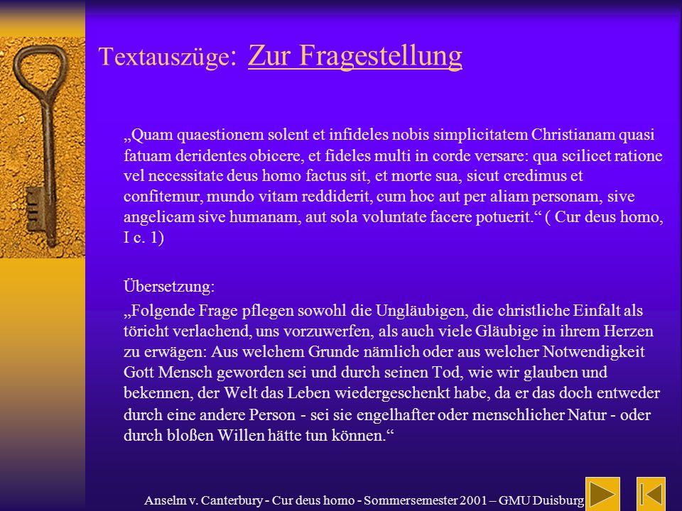 Anselm v. Canterbury - Cur deus homo - Sommersemester 2001 – GMU Duisburg Textauszüge : Zur Fragestellung Quam quaestionem solent et infideles nobis s