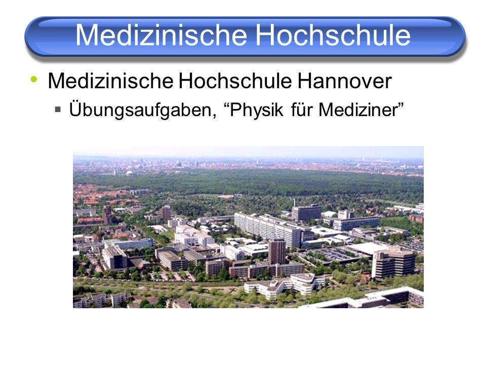 Medizinische Hochschule Medizinische Hochschule Hannover Übungsaufgaben, Physik für Mediziner