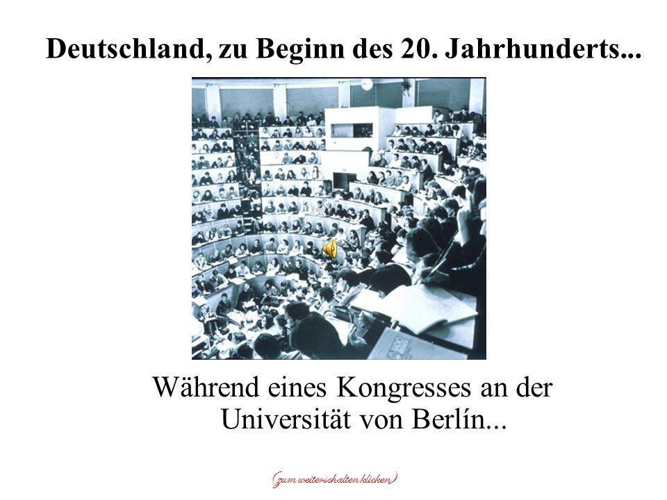 Während eines Kongresses an der Universität von Berlín...