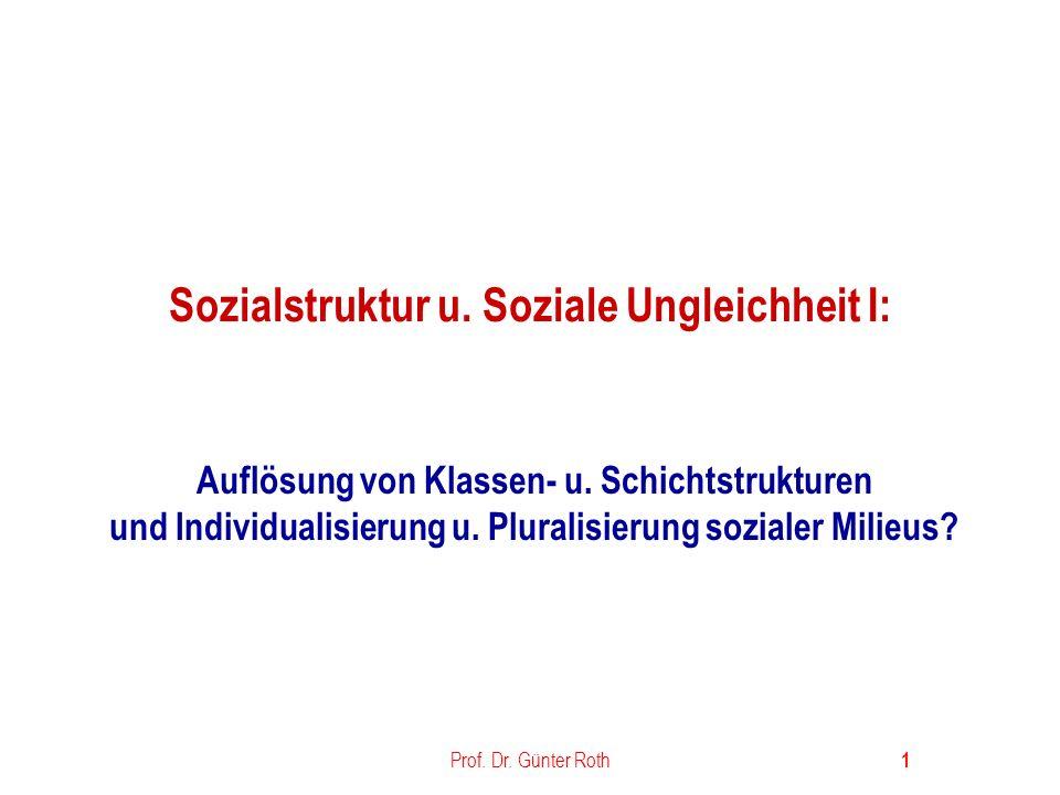 Prof.Dr. Günter Roth 2 Übersicht Was ist soziale Ungleichheit.