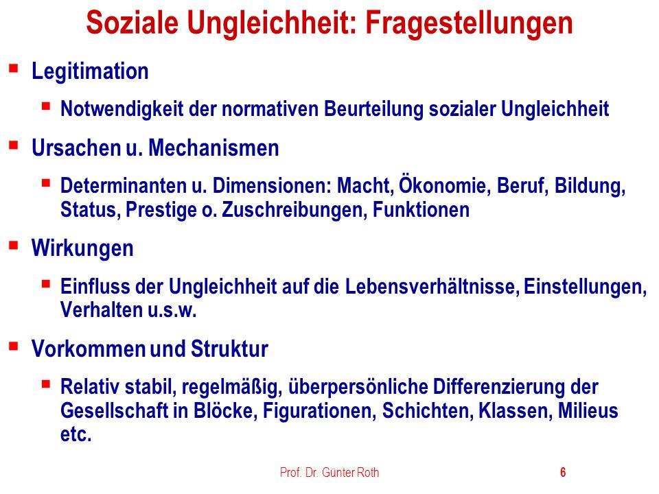 Prof.Dr. Günter Roth 7 Was ist Sozialstruktur.