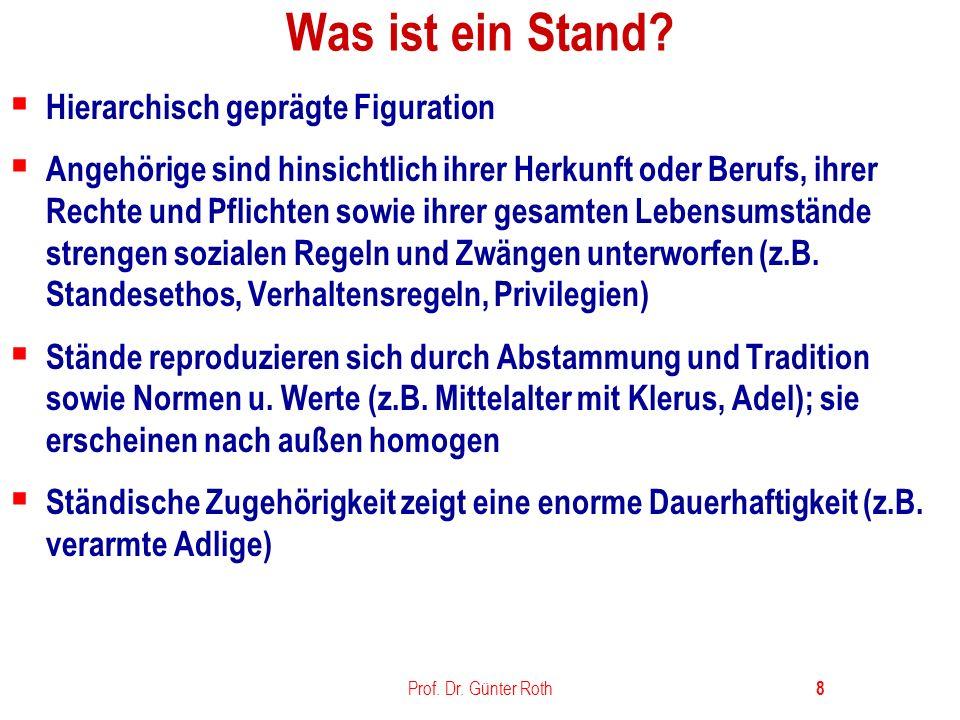 Prof.Dr. Günter Roth 9 Was ist eine soziale Klasse.